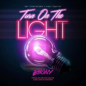 Ebony - Turn On The Light (One Dread Riddim Prod. by Beatz Dakay)